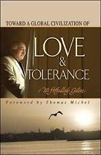 Toward a Global Civilization of Love and Tolerance, Gülen, M. Fethullah, Very Go