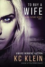 To Buy A Wife The Dark Future Series Volume 1
