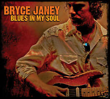 BRYCE JANEY: BLUES IN MY SOUL CD - DIGIPACK (AWESOME BLUES/ROCK GUITARIST)