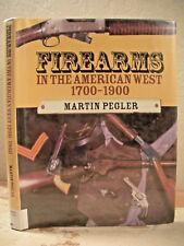 FIREARMS IN THE AMERICAN WEST 1700 - 1900 Pegler Rifles Pistols Shotguns Guns