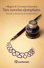 Tres Novelas Ejemplares by German Dehesa and Miguel De Cervantes (2014,...