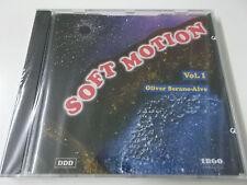 SOFT MOTION VOL. 1 - OLIVER SERANO-ALVE - 1993 CD ALBUM - ERGO LABEL - NEU!