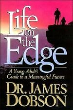 Life on the Edge : A Young Adult's Guide to a Meaningful Future by James C....