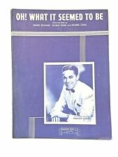 """Vintage """"Oh What It Seemed To Be"""" Sheet Music Dated 1915"""
