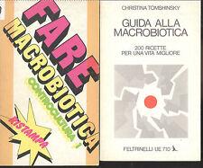 Fare Macrobiotica.  Guida alla macrobiotica 2 voll