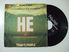"Today's People – He  - Disco Vinile 45 Giri 7"" Stampa ITALIA 1973"