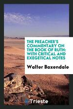 The Preacher's Commentary on the Book of Ruth: With Critical a...