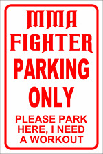 Mixed Martial Arts Parking Sign *Funny* New mma fighter Boxing
