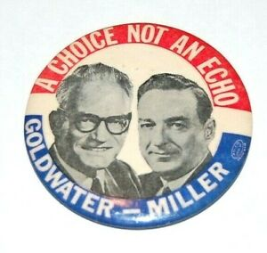 1964 BARRY GOLDWATER A CHOICE NOT AN ECHO campaign pin pinback button political