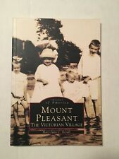 Images of America: Mount Pleasant : The Victorian Village by Mary Julia C. Royal