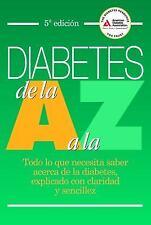 Diabetes de la A a la Z: Todo lo que necesita saber acerca de la diabe-ExLibrary