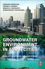 Groundwater Environment in Asian Cities Concepts, Methods and C... 9780128031667
