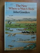 The New Where to Watch Birds by John Gooders (Hardback 1987)