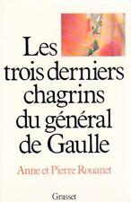 Les trois derniers chagrins du Général de GAULLE // ROUANET // 1ère Edition