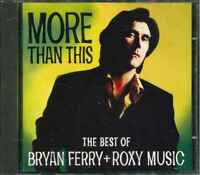 """BRYAN FERRY / ROXY MUSIC """"More Than This - The Best Of"""" CD"""