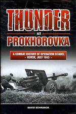 Thunder at Prokhorovka: A Combat History of Operation Citadel - Kursk July 1943