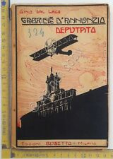 Gabriele D'Annunzio deputato - Gino Dal Lago - Ed. Busetta 1919 - storia libri
