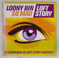 Générique de Loft Story CD's Loony Bin So Mad  2002