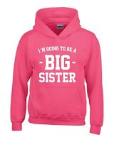 I'M GOING TO BE A BIG SISTER Girls Hoodie 3-14 Years Pink Funny Printed Jumper
