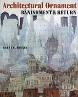 Architectural Ornament. Banishment & Return by Brolin, Brent C. (Paperback book,