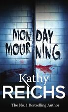 KATHY REICHS _____ MONDAY MOURNING _____ BRAND NEW  __ ___ FREEPOST UK