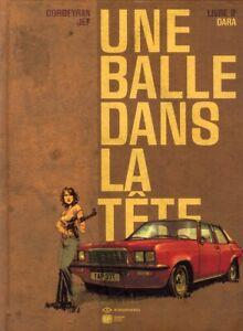 BD - UNE BALLE DANS LA TÊTE > TOME  2 / CORBEYRAN, JEF, PROUST