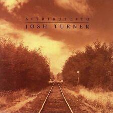 VARIOUS ( JOSH TURNER TRIBUTE) - TRIBUTE TO JOSH TURNER  CD NEUF