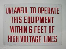 Old UNLAWFUL TO OPERATE EQUIP - HIGH VOLTAGE LINES Sign industrial factory sign