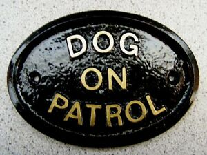 DOG ON PATROL - HOUSE DOOR PLAQUE SIGN GUARD SECURITY (Gold or Silver Lettering)