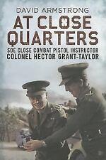 At Close Quarters: SOE close combat pistol instructor Colonel Hector Grant-Taylo