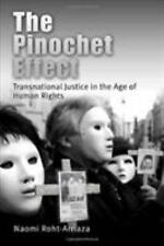 The Pinochet Effect: Transnational Justice in the Age of Human Rights Pennsylva