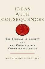 Ideas with Consequences: The Federalist Society and the Conservative Counterrevo