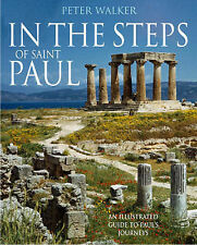 In the Steps of Saint Paul: An Illustrated Guide to Paul's Journeys by Peter Wal