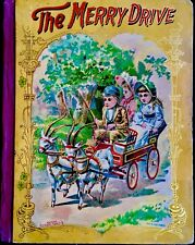 THE MERRY DRIVE ~ Antique 1900's Victorian Children's Story & Picture Book