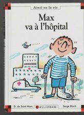 MAX ET LILI N°10 Max va à l'hôpital SAINT MARS BLOCH livre jeunesse