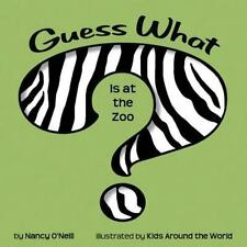 Guess What Is at the Zoo? by Nancy O'Neill (2013, Paperback)