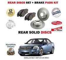 PADS KIT FOR CADILLAC BLS 1.9DT 2.0i 2.8i 2006-/> REAR VENTED BRAKE DISCS SET