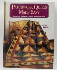 Patchwork Quilts Made Easy By Jean Wells A Quilt You Can Make in Just Three Days