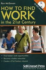 How to Find Work : In the 21st Century by Ron McGowan (2009, Mixed Media)