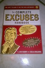 The Complete Excuses Handbook : The Definitive Guide to Avoiding Blame and...