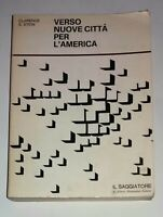 Verso nuove città per l'America - Clarence S. Stein - il Saggiatore, 1969
