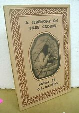 Ceremony on Bare Ground poems by C. L. Rawlins 1985 *Signed*