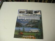 Traveling With Greyhound On The Road For 100 Years Paperback 127 Pgs. 2014