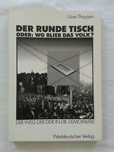 Der runde Tisch oder Wo blieb das Volk? Der Weg der DDR in die Demokratie, 1990