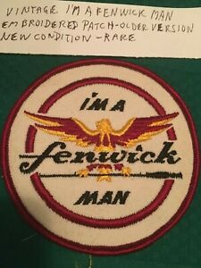 """Vintage """"I'm a Fenwick Man"""" Embroidered Patch - Older Version - New Condition -"""