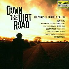 Down the Dirt Road The Songs of Charley Patton [CD]