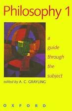 Philosophy 1: A Guide Through the Subject: A Guide Through the Subject Vol - PB