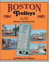 BOSTON TROLLEYS in Color, Vol. 1 - The North Side, 1940s & 1950s -- (NEW BOOK)