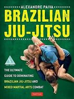 Brazilian Jiu-Jitsu : The Ultimate Guide to Dominating Brazilian Jiu-Jitsu an...