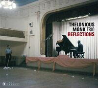 Thelonious -Trio- Monk - Reflections [CD]